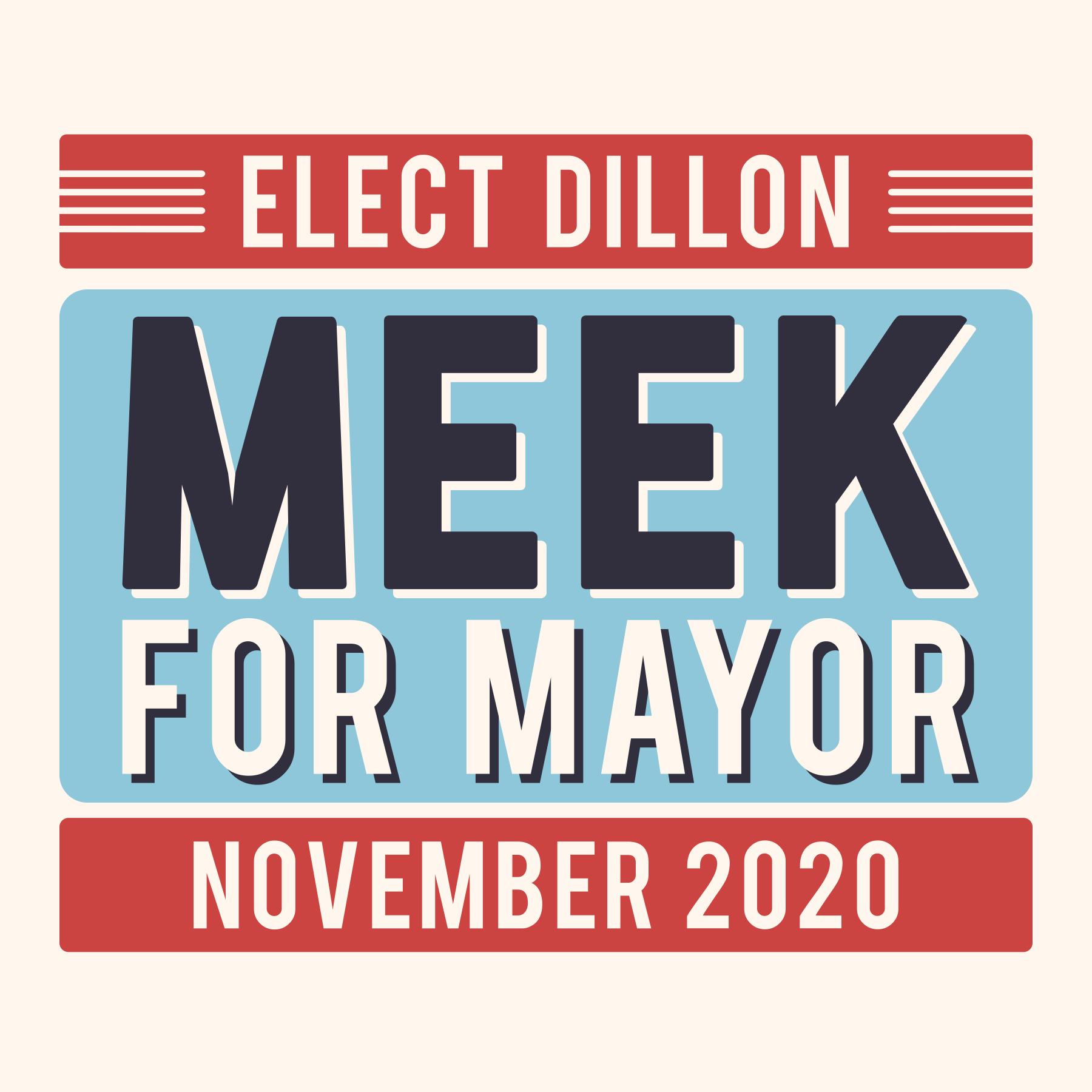 Elect Dillon Meek For Waco's Mayor May 2020 Campaign Logo